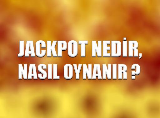 Jackpot Nedir ve Nasıl Oynanır ?