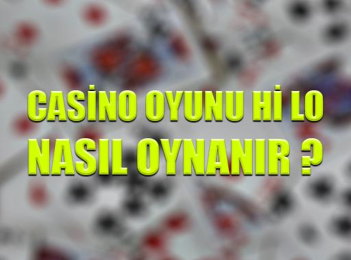 Casino Oyunu Hi Lo Nasıl Oynanır ?