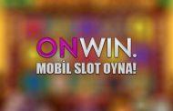 Onwin ile Mobil Slot Oyunları Oyna